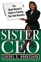 Sister CEO : the Black woman's guide to starting her own business