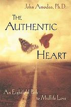 The authentic heart : an eightfold path to midlife love