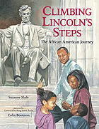 Climbing Lincoln's steps : the African American journey