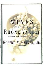 The wines of the Rhône Valley.