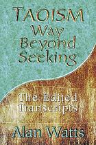 Taoism : way beyond seeking ; the edited transcripts