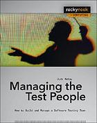 Managing the test people : a guide to practical technical management