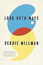 Look both ways : illustrated essays on the intersection of life and design