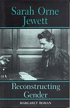 Sarah Orne Jewett : reconstructing gender