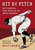 Hit by pitch : Ray Chapman, Carl Mays and the... by  Molly Lawless