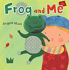 Frog and me
