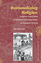Rationalizing religion : religious conversion, revivalism and competition in Singapore society