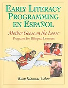 Early literacy programming en español : Mother Goose on the Loose programs for bilingual learners