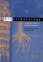 Geoarchaeology : the earth-science approach to archaeological interpretation