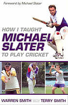 How I taught Michael Slater to play cricket