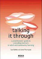 Talking it through : a practitioner's guide to consulting learners in adult and community learning