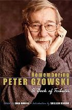 Remembering Peter Gzowski : a book of tributes