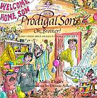The Prodigal Son, Oh Brother! : and other Bible stories to tickle your soul