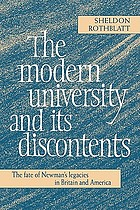 The modern university and its discontents : the fate of Newman's legacies in Britain and America