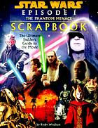 Star Wars episode I-- the phantom menace scrapbook