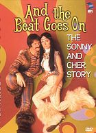 And the beat goes on : the Sonny and Cher story