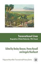 Transnational lives : biographies of global modernity, 1700-present