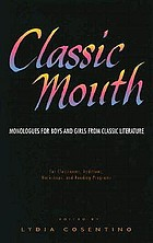 Classic mouth : monologues for boys and girls from classic literature