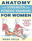 Anatomy for strength and fitness training for women