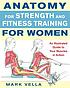 Anatomy for strength and fitness training for... by  Mark Vella
