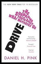 Drive : the surprising truth about what motivates us.
