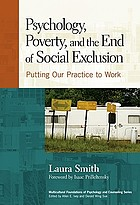 Psychology, poverty, and the end of social exclusion : putting our practice to work