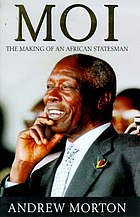 Moi : the making of an African statesman