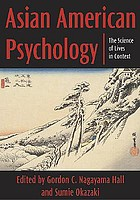 Asian American psychology : the science of lives in context