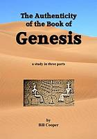 The authenticity of the Book of Genesis : a study in three parts