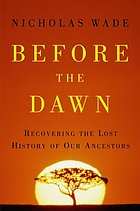 Before the dawn : recovering the lost history of our ancestors