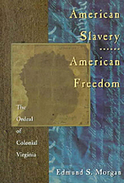 American slavery, American freedom : the ordeal of colonial Virginia