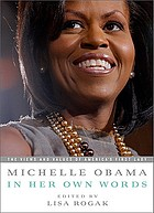 Michelle Obama : in her own words