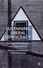 Sustaining liberal democracy : ecological challenges and opportunities