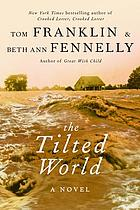 The tilted world : a novel