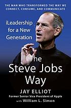 The Steve Jobs way : iLeadership for a new generation