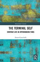 The terminal self : everyday life in hypermodern times