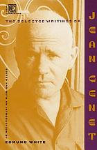The selected writings of Jean Genet