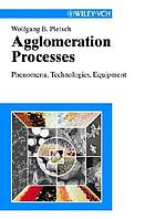 Agglomeration processes : phenomena, technologies, equipment