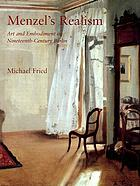 Menzel's realism : art and embodiment in nineteenth-century Berlin