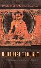 Buddhist thought : a complete introduction to the Indian tradition