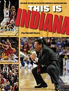 This is Indiana : Tom Crean, the team, and the exciting comeback of Hoosier basketball
