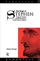 The reign of Stephen : kingship, warfare, and government in twelfth-century England