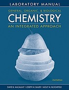 General, organic, and biological chemistry : an integrated approach : laboratory experiments