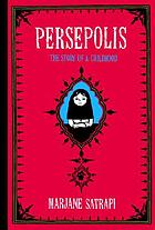 Persepolis : the Story of a Childhood.