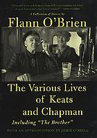 The various lives of Keats and Chapman : including, 'The brother'