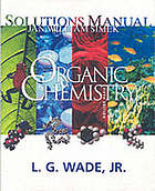 Solutions manual [for] Organic chemistry, fifth edition [by] L.G. Wade, Jr.