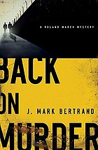 Back on murder : a Roland March mystery