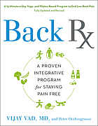 Back Rx : a fifteen-minute-a-day Yoga-and Pilates-based program to end low back pain
