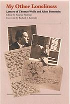 My other loneliness : letters of Thomas Wolfe and Aline Bernstein