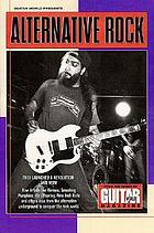 Guitar World presents alternative rock : from the pages of Guitar World magazine